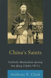 Cover of: Chinas Saints Catholic Martyrdom During The Qing