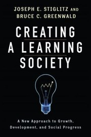 Cover of: Creating A Learning Society A New Approach To Growth Development And Social Progress