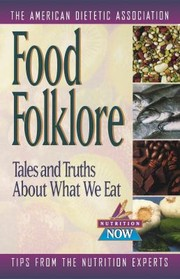 Cover of: Food Folklore Tales And Truths About What We Eat