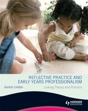 Cover of: Reflective Practice And Early Years Professionalism Linking Theory And Practice