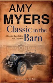 Cover of: Classic In The Barn A Case For Jack Colby The Car Detective
