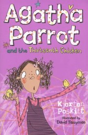 Cover of: Agatha Parrot And The Thirteenth Chicken