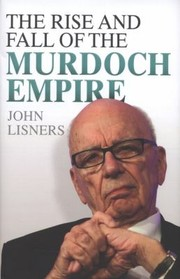 Cover of: The Rise And Fall Of The Murdoch Empire