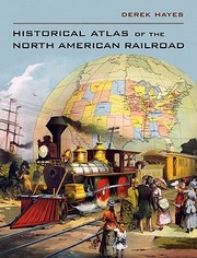 Cover of: Historical Atlas Of The North American Railroad