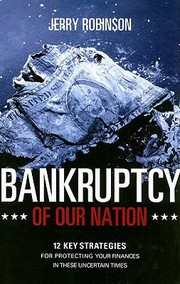 Cover of: Bankruptcy Of Our Nation 12 Key Strategies For Protecting Your Finances In These Uncertain Times |