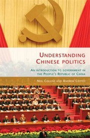 Cover of: Understanding Chinese Politics An Introduction To Government In The Peoples Republic Of China