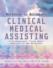 Cover of: Workbook To Accompany Clinical Medical Assisting A Professional Field Smart Approach To The Workplace