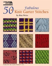 Cover of: 50 Fabulous Knit Garter Stitches