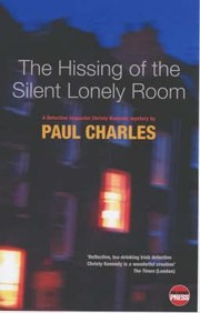 Cover of: The Hissing Of The Silent Lonely Room The Fifth Detective Inspector Christy Kennedy Mystery