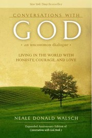 Cover of: Conversations With God An Uncommon Dialogue Living In The World With Honesty Courage And Love