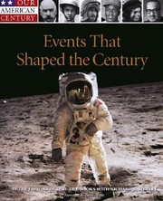 Cover of: Events That Shaped The Century By The Editors Of Timelife Books With Richard B Stolley