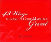 Cover of: 43 Ways To Make A Good Marriage Great