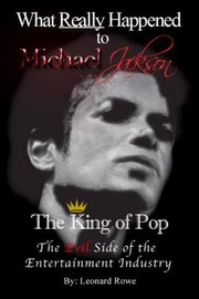 Cover of: What Really Happened To Michael Jackson The King Of Pop The Evil Side Of The Entertainment Industry