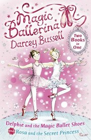 Cover of: Delphie And The Magic Ballet Shoes Rosa And The Secret Princess