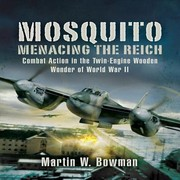 Cover of: Mosquito Menacing The Reich Combat Action In The Twinengine Wooden Wonder Of World War Ii