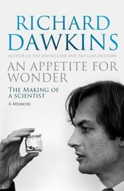 Cover of: An Appetite For Wonder The Making Of A Scientist A Memoir
