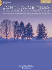 Cover of: John Jacob Niles Christmas Carols And Songs 12 Selections Including 6 New Arrangements Of Appalachian Carols
