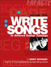 Cover of: How To Write Songs In Altered Guitar Tunings