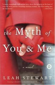Cover of: The Myth of You and Me | Leah Stewart