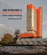Cover of: Jim Stirling And The Red Trilogy Three Radical Buildings