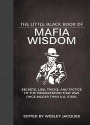 Cover of: The Little Black Book Of Mafia Wisdom Secrets Lies Tricks And Tactics Of The Organization That Was Once Bigger Than Us Steel