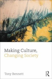 Cover of: Making Culture Changing Society