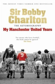 Cover of: My Manchester United Years The Autobiography