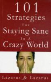 Cover of: 101 Strategies for Staying Sane in a Crazy World