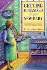 Cover of: Getting Organized For Your New Baby