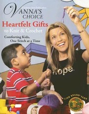 Cover of: Vannas Choice Heartfelt Gifts To Knit Crochet