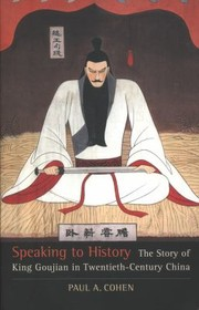 Cover of: Speaking To History The Story Of King Goujian In Twentiethcentury China