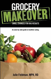 Grocery Makeover Small Changes For Big Results