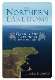 Cover of: The Northern Earldoms Orkney And Caithness From Ad 870 To 1470