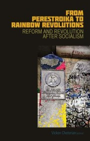 Cover of: From Perestroika To Rainbow Revolutions Reform And Revolution After Socialism