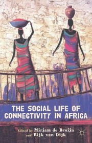Cover of: The Social Life Of Connectivity In Africa