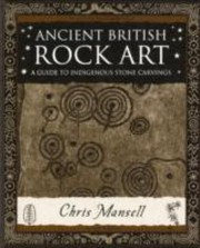 Cover of: Ancient British Rock Art A Guide To Indigenous Stone Carvings
