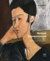 Cover of: Human Expressionism The Human Figure And The Jewish Experience