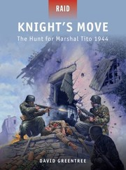 Cover of: Knights Move The Hunt For Marshal Tito 1944