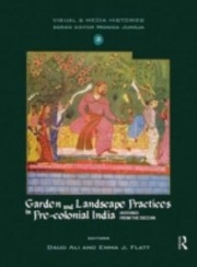 Cover of: Garden And Landscape Practices In Precolonial India Histories From The Deccan