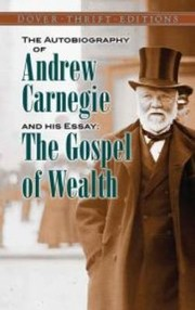 Cover of: The Autobiography Of Andrew Carnegie And His Essay