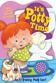 Cover of: Its Potty Time Potty Training Made Easy