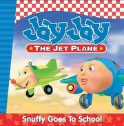 Cover of: Jay Jay The Jet Planesnuffy Goes To School