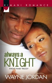 Cover of: Always A Knight Knight Family Trilogy