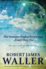 Cover of: The Summer Nights Never End Until They Do Life Liberty And The Lure Of The Shortrun