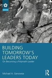Cover of: Building Tomorrows Leaders Today On Becoming A Polymath Leader