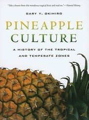 Cover of: Pineapple Culture A History Of The Tropical And Temperate Zones