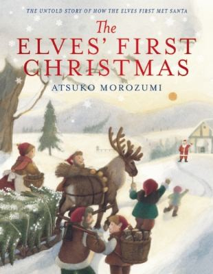 The Elves First Christmas The Untold Story Of How The Elves First Met Santa by