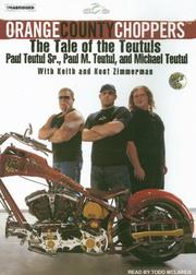 Orange County Choppers by Paul Teutul, Paul M Teutul, Michael Teutul, Keith Zimmerman, Kent Zimmerman
