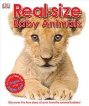 Cover of: Realsize Baby Animals Discover The True Sizes Of Your Favorite Animal Babies