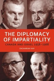 Cover of: The Diplomacy Of Impartiality Canada And Israel 19581968